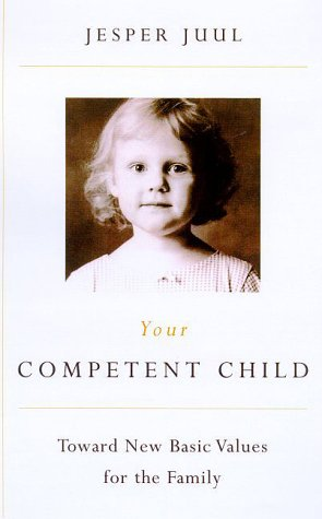 9780374527334: Your Competent Child: Toward New Basic Values for the Family