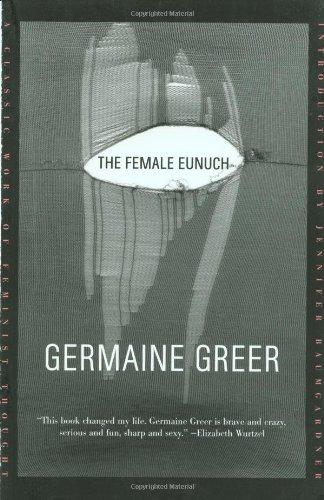 9780374527624: The Female Eunuch