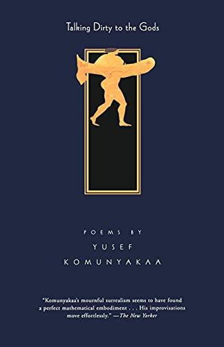Talking Dirty to the Gods: Yusef Komunyakaa