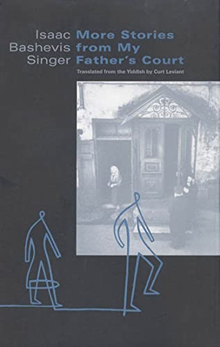 More Stories from My Father's Court: Singer, Isaac Bashevis