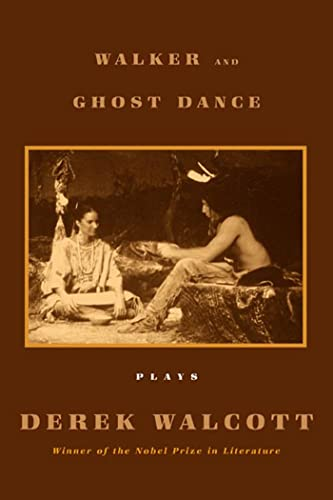 Walker and The Ghost Dance: Plays: Walcott, Derek