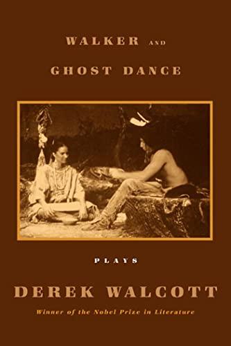 Walker and The Ghost Dance: Plays: Derek Walcott