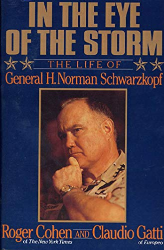 9780374528263: In the Eye of the Storm: The Life of General H. Norman Schwarzkopf