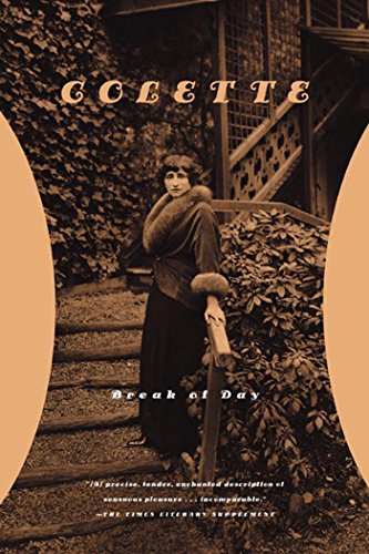 Break of Day: Colette; Colette, Sidonie-Gabrielle