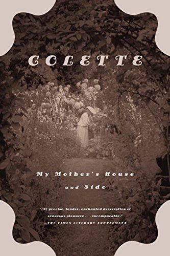 My Mother's House and Sido: Sidonie-Gabrielle Colette
