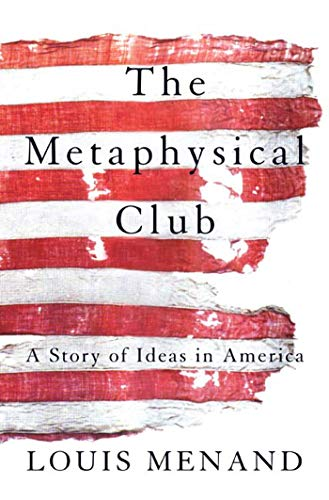9780374528492: The Metaphysical Club: A Story of Ideas in America
