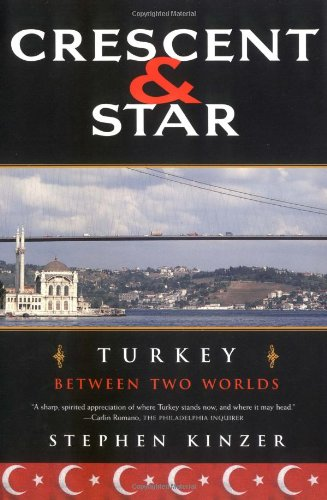 9780374528669: Crescent and Star: Turkey Between Two Worlds