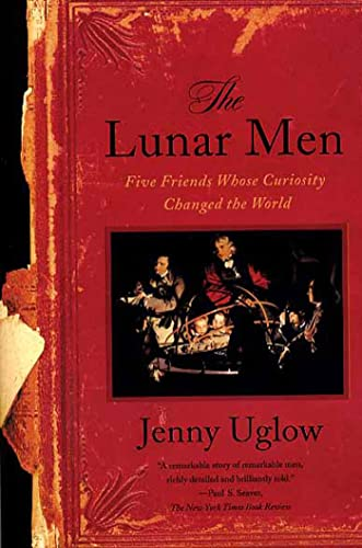 9780374528881: The Lunar Men: Five Friends Whose Curiosity Changed the World