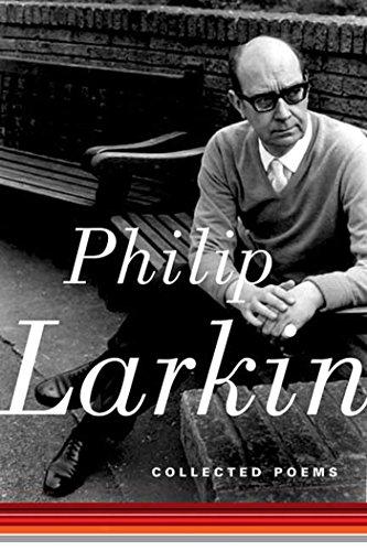 Philip Larkin: Collected Poems: Larkin, Philip;Thwaite, Anthony