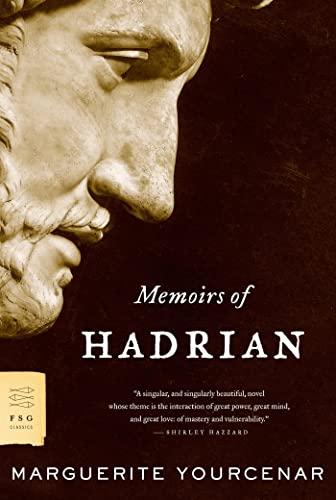 Memoirs of Hadrian (FSG Classics): Yourcenar, Marguerite; Frick,
