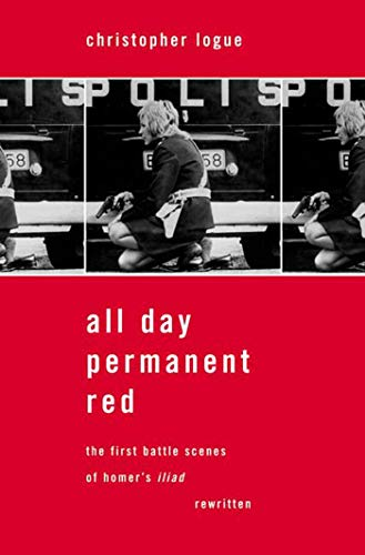9780374529291: All Day Permanent Red: The First Battle Scenes of Homer's Iliad Rewritten