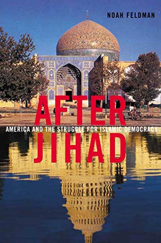 9780374529338: After Jihad: America and the Struggle for Islamic Democracy
