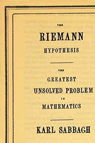 9780374529352: The Riemann Hypothesis: The Greatest Unsolved Problem in Mathematics