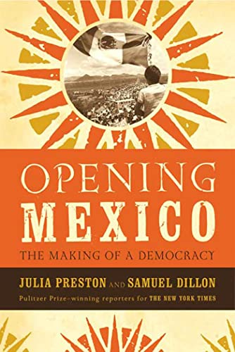 9780374529642: Opening Mexico: The Making of a Democracy