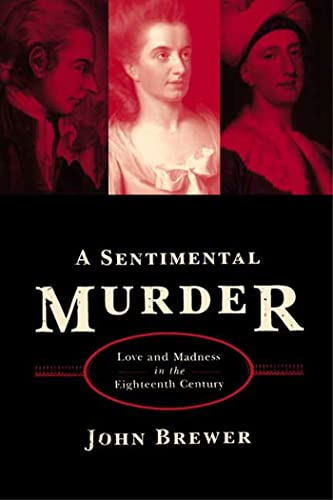 9780374529772: A Sentimental Murder: Love and Madness in the Eighteenth Century