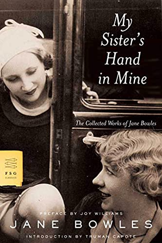 9780374529789: My Sister's Hand in Mine: The Collected Works of Jane Bowles (FSG Classics)