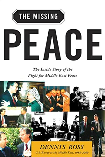 9780374529802: The Missing Peace: The Inside Story of the Fight for Middle East Peace