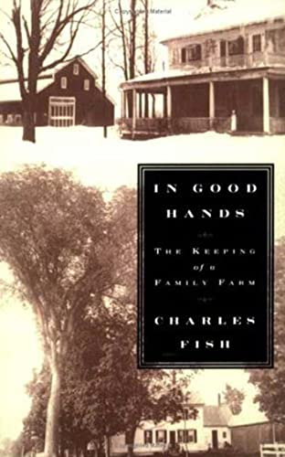 9780374529826: In Good Hands: The Keeping of a Family Farm