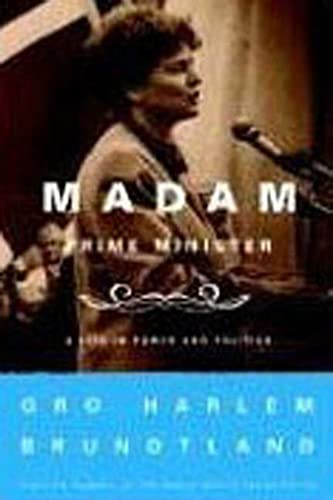 9780374530020: Madam Prime Minister: A Life in Power and Politics