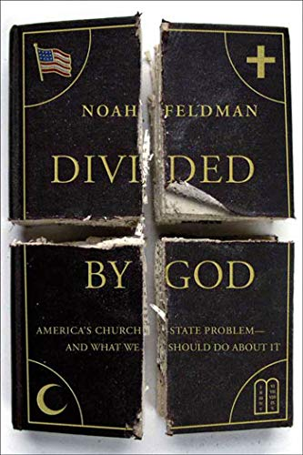 9780374530389: Divided by God: America's Church-State Problem--And What We Should Do about It