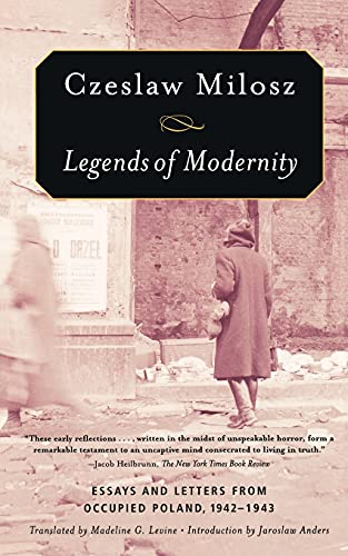 9780374530464: Legends of Modernity: Essays and Letters from Occupied Poland, 1942-1943