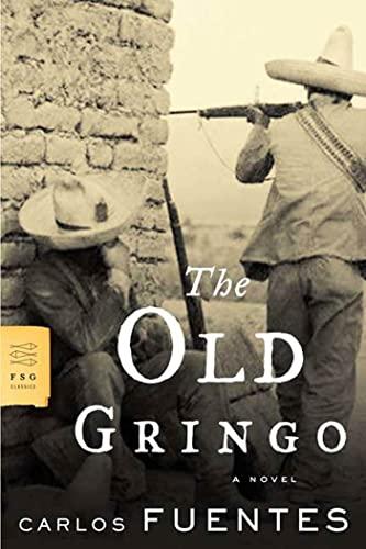 9780374530525: The Old Gringo: A Novel (FSG Classics)
