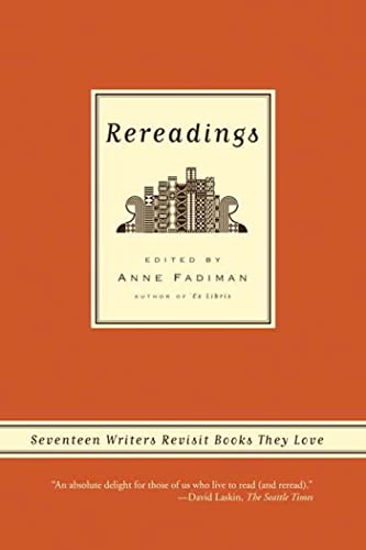 9780374530549: Rereadings: Seventeen writers revisit books they love