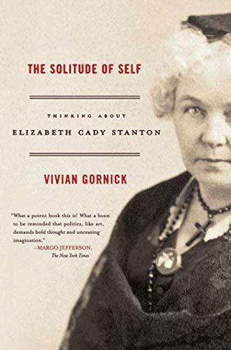 9780374530563: The Solitude of Self: Thinking About Elizabeth Cady Stanton