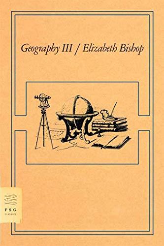 9780374530655: Geography III: Poems (FSG Classics)