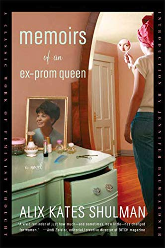 Memoirs of an Ex-Prom Queen: A Novel (9780374530792) by Alix Kates Shulman