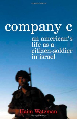 9780374530853: Company C: An American's Life as a Citizen-Soldier in Israel