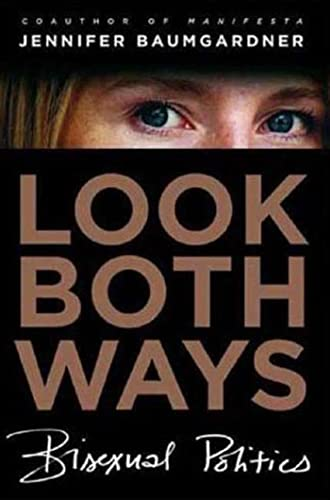 Look Both Ways: Bisexual Politics (0374531080) by Jennifer Baumgardner