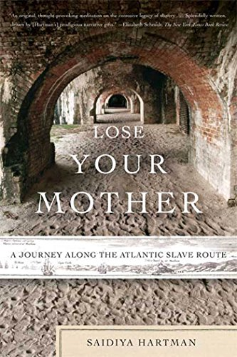 9780374531157: Lose Your Mother: A Journey Along the Atlantic Slave Route