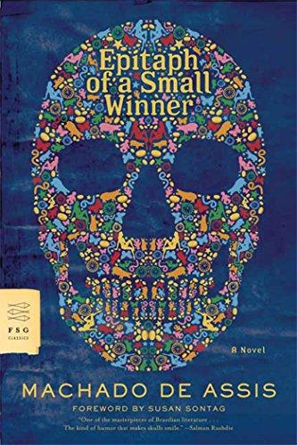 Epitaph of a Small Winner: A Novel (FSG Classics): de Assis, Machado