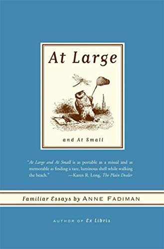 9780374531317: At Large and At Small: Familiar Essays
