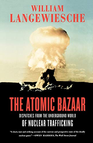 9780374531324: The Atomic Bazaar: Dispatches from the Underground World of Nuclear Trafficking