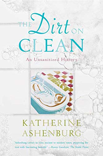 9780374531379: The Dirt on Clean: An Unsanitized History