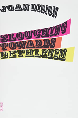 9780374531386: Slouching Towards Bethlehem: Essays