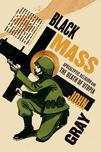 9780374531522: Black Mass: Apocalyptic Religion and the Death of Utopia