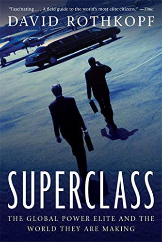 9780374531614: Superclass: The Global Power Elite and the World They Are Making