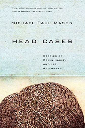 9780374531959: Head Cases: Stories of Brain Injury and Its Aftermath