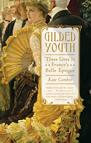 9780374532246: Gilded Youth: Three Lives in France's Belle Époque
