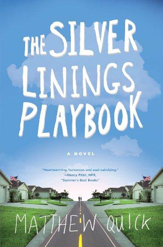 The Silver Linings Playbook: A Novel: Matthew Quick