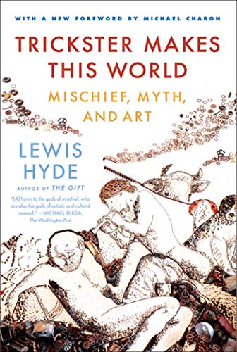 9780374532550: Trickster Makes This World: Mischief, Myth and Art
