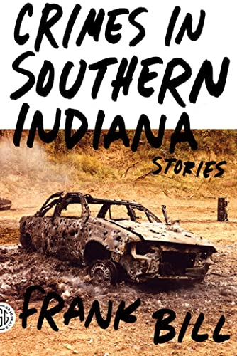 9780374532888: Crimes in Southern Indiana: Stories