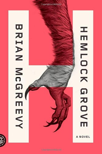 9780374532918: Hemlock Grove: A Novel