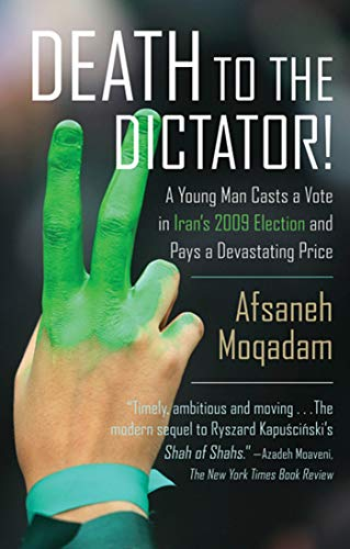 9780374532956: Death to the Dictator!: A Young Man Casts a Vote in Iran's 2009 Election and Pays a Devastating Price