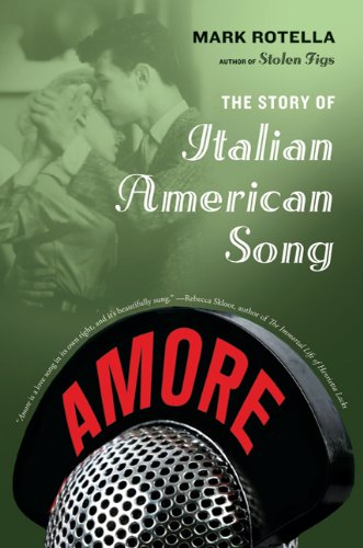 9780374532987: Amore: The Story of Italian American Song