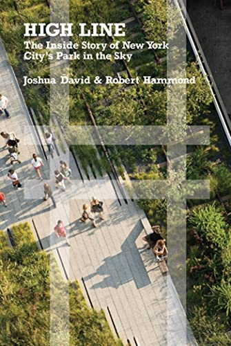 9780374532994: High Line: The Inside Story of New York City's Park in the Sky