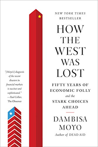 9780374533212: How the West Was Lost: Fifty Years of Economic Folly--And the Stark Choices Ahead